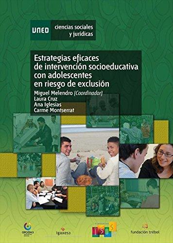 Estrategias Eficaces de Intervención Socioeducativa con Adolescentes en Riesgo de Exclusión por Miguel Melendro Estefanía
