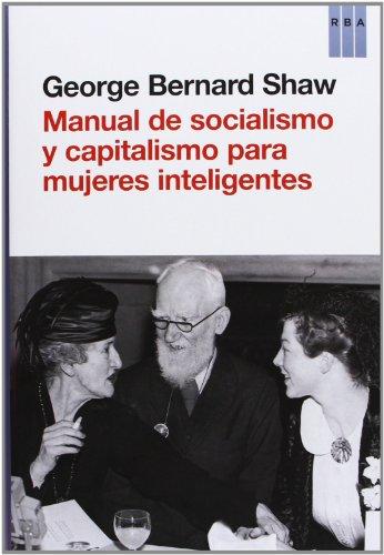 Manual de socialismo y capitalismo para mujeres inteligentes (ENSAYO Y BIOGRAFIA)
