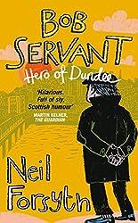 Bob Servant: Hero of Dundee