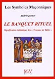 "Le banquet rituel : Signification initiatique des ""Travaux de Table"""