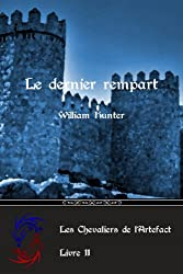 Le dernier rempart (Les Chevaliers de l'Artefact t. 2)