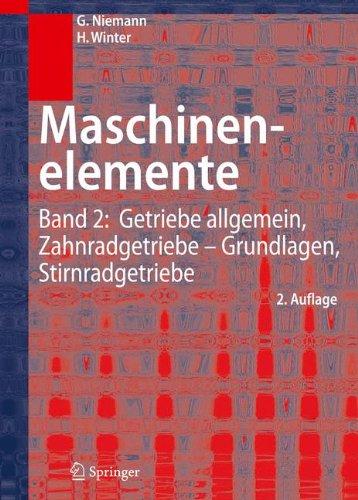 Maschinenelemente: Band 2: Getriebe allgemein, Zahnradgetriebe - Grundlagen, Stirnradgetriebe