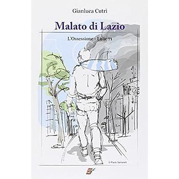 Malato Di Lazio. L'ossessione. Lulic 71
