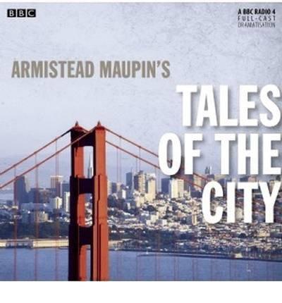 [(Armistead Maupin's Tales of the City (BBC Radio 4 Drama))] [ By (author) Armistead Maupin, Read by Full Cast ] [June, 2013]