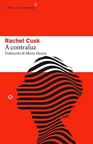 A contraluz (Libros del Asteroide) por Rachel Cusk