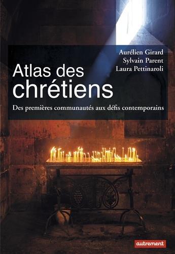 Atlas des chrétiens par Sylvain Parent