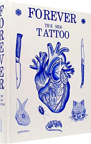 Forever: The New Tattoo (Tätowierung-design-bücher)