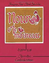 Nour et le moineau. Texte bilingue : arabe/français