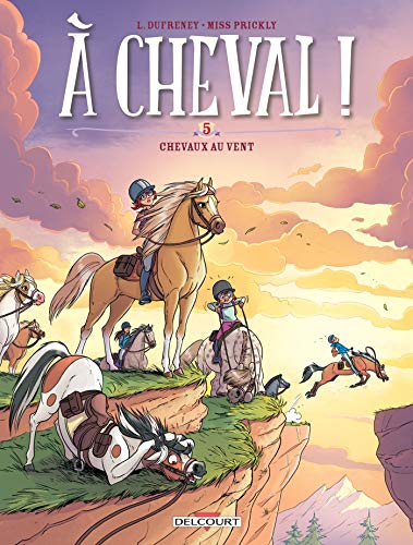 À cheval ! T05 - Chevaux aux vents par Laurent Dufreney
