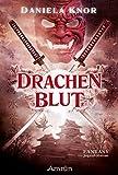 Drachenblut - Das Erbe der Samurai von Daniela Knor
