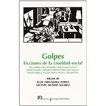Golpes - ficciones de la crueldad social (Cinco Elementos (dvd))