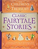 Illustrated Treasury of Classic Fairytale Stories (Children's Illustrated Treasury)