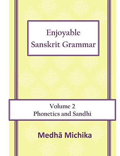 Enjoyable Sanskrit Grammar Volume 2 Phonetics & Sandhi por Medha Michika