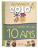Almanach 2010 Toute l'Annee de Mes 10 An