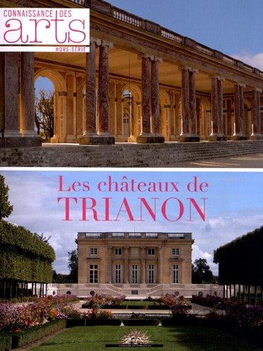 Connaissance des Arts, Hors-série N° 542 : Les châteaux de Trianon