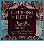 (Just Being Here: Rumi & Human Friendship) By Barks, Coleman (Author) compact disc on (09 , 2011)