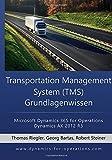TMS Transportation Management System Grundlagenwissen: Microsoft Dynamics 365 for Operations/Microsoft Dynamics AX 2012 R3