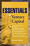 Essentials of Venture Capital (Essentials Series, Band 52)