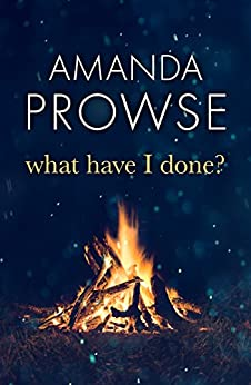 What Have I Done? (No Greater Love Book 2) by [Prowse, Amanda]