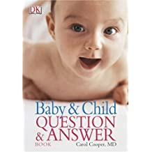 The Baby & Child Question & Answer Book by Carol Cooper (2004-10-18)