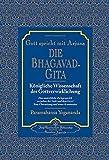 Gott spricht mit Arjuna: Die Bhagavad Gita - Paramahansa Yogananda