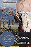 Claiming Catherine (Montana Maiden Series Book 1) (English Edition)