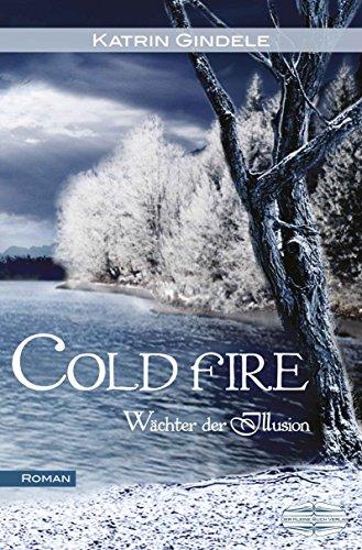 Cold Fire: Wächter der Illusion von [Gindele, Katrin]