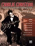 Charlie Christian: Selected Solos from the Father of Modern Jazz Guitar - Guitar Tab Edition