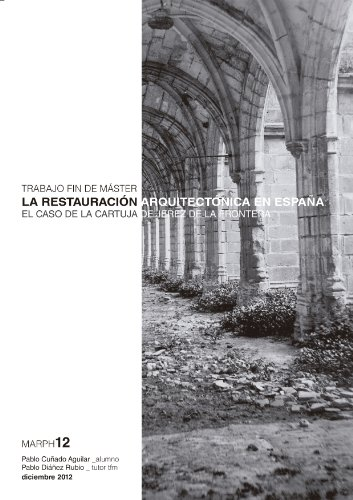 La restauración arquitectónica en España. El caso de la ...