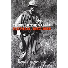 Through the Valley: Vietnam, 1967-1968: Vietnam, 1967-68