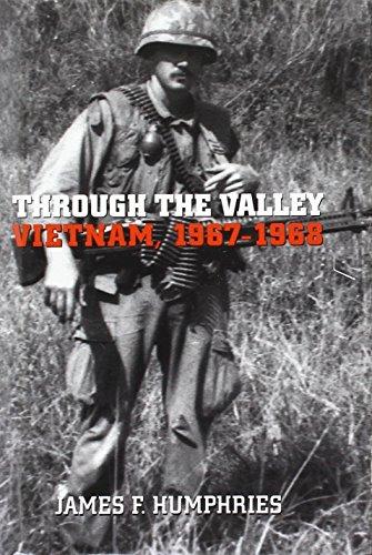 Through the Valley: Vietnam, 1967-1968: Vietnam, 1967-68