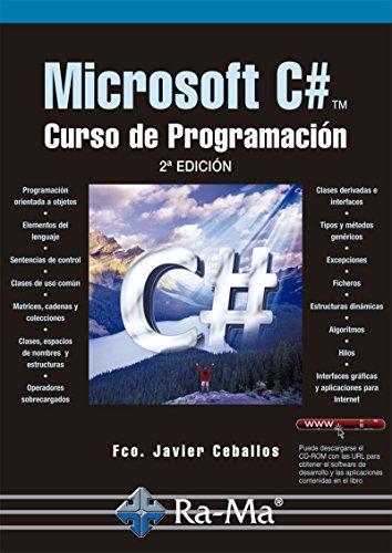 Microsoft C#. Curso de Programación. 2ª edición (Profesional) por Fco. Javier Ceballos Sierra