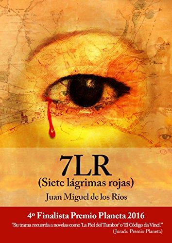 7LR (Siete lágrimas rojas): 4º Finalista Premio Planeta 2016