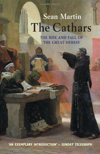 The Cathars: The Most Successful Heresy of the Middle Ages by Sean Martin (2014-10-01)