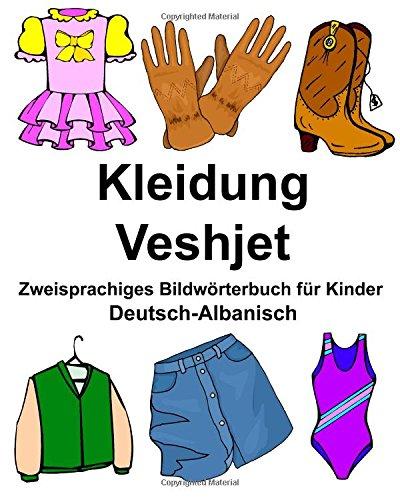 Deutsch-Albanisch Kleidung/Veshjet Zweisprachiges Bildwörterbuch für Kinder (FreeBilingualBooks.com)