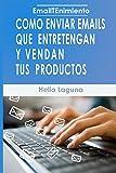 EmailTenimiento: Como Enviar Emails Que Entretengan y Vendan Tus Productos