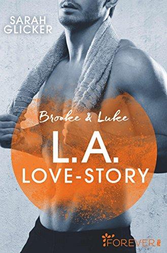 Brooke & Luke - L.A. Love Story: Roman (Pink Sisters 3) von [Glicker, Sarah]