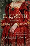 Elizabeth and the Prince of Spain (Good Queen Bess 3)