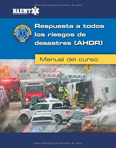 Spanish: All Hazards Disaster Response Course Manual por Naemt