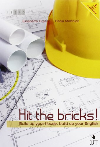 Hit the bricks. Build up your house, build up your english. Per le Scuole superiori. Con e-book. Con espansione online