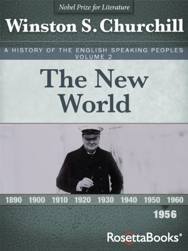 A History of the English-Speaking Peoples, Vol 2: The New World (English Edition)