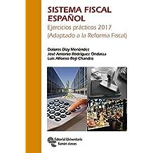 Sistema Fiscal Español: Ejercicios prácticos 2017 (Adaptado a la Reforma Fiscal) (Manuales)