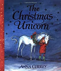 By Anna Currey The Christmas Unicorn [Hardcover]