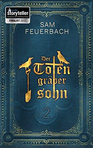 Der Totengräbersohn: Buch 2 (German Edition) par Sam Feuerbach