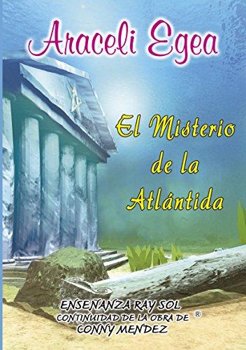 Descargar Libro El Misterio de la Atlántida: El Continente perdido, ¿existió realmente? Conozca los interesantes relatos de que sí existió la MISTERIOSA ATLÁNTIDA. PLATÓN y ATLÁNTIDA.(Spanish Edition) Kindle Edition de Araceli Egea