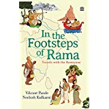 In The Footsteps Of Rama: Travels with the Ramayana