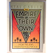 Empire of Their Own: How the Jews Invented Hollywood