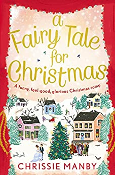 A Fairy Tale for Christmas:a magical, feel-good novel to fall in love with this Christmas by [Manby, Chrissie]