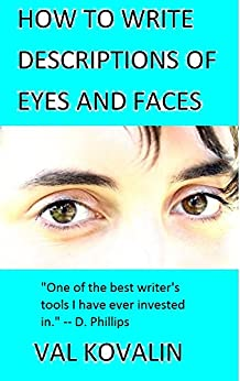 How to Write Descriptions of Eyes and Faces (English Edition) di [Kovalin, Val]