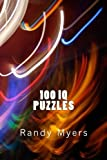 100 I.Q. Puzzles: Logic, Spatial, Numerical, Verbal by Randy Myers (2014-04-23)